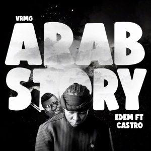 Edem – Arab Story Ft Castro