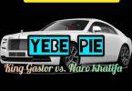 king gastor ft naro khalifa yebe pie