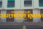 Ko-Jo Cue - Everybody Knows Video Ft Kelvyn Boy