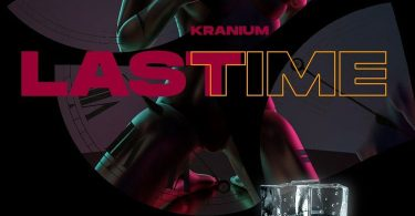 Kranium – Last Time