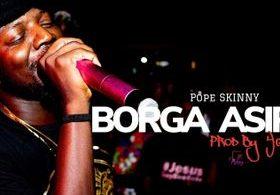 Pope Skinny - Borga Asiri