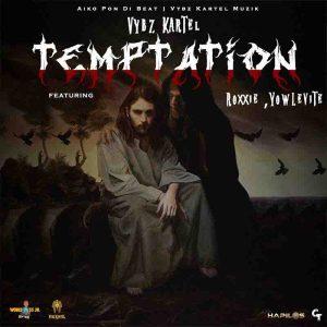 Vybz Kartel - Temptation ft Roxxie x Yowlevite