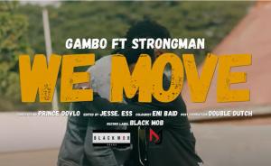 Gambo - We Move Video ft Strongman